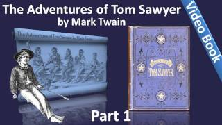 Part 1 - The Adventures of Tom Sawyer Audiobook by Mark Twain (Chs 01-10)