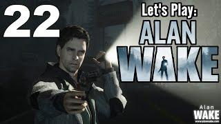 Let's Play Alan Wake - Part 22 - Walkthrough w/ Dan | PC - HD Gameplay