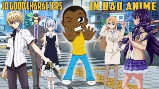 10 GOOD Characters in BAD Anime