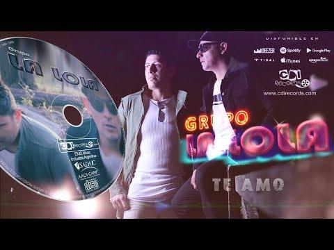 GRUPO LA LOLA | Te amo (Link de Video VEVO)