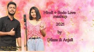 Hindi + Bodo Love mashup song 2021 By Dilasa Basumatary & Anjali Baglary  Best mashup song 2021