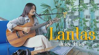 LANTAS - JUICY LUICY [LIRIK] | cover by MILEA PUTI