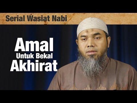Serial Wasiat Nabi : Episode 77 , Amal Untuk Bekal Akhirat - Ustadz Afifi Abdul Wadud
