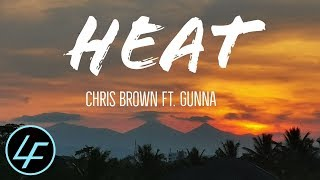 Chris Brown - Heat (Fine Lyrics) Ft. Gunna
