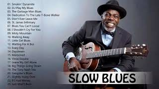 Slow Blues Songs Playlist - Best Of Slow Blues Music Compilation