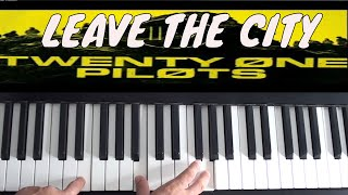 How To Play Leave The City on Piano - Twenty One Pilots - Piano Tutorial