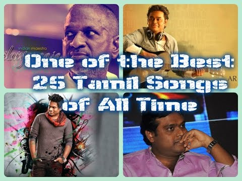 Top 25 Tamil Songs In The History Of Tamil Cinema.
