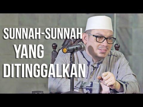 Sunnah-Sunnah Yang Di Tinggalkan - Ustadz Ahmad Zainuddin Lc
