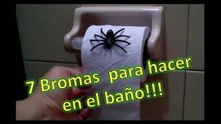 7 Bromas Para Hacer En Un Baño | BROMAS PESADAS | BROMAS DIVERTIDAS