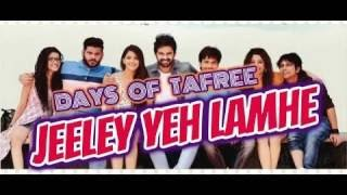 JEELEY YEH LAMHE Lyrical Video Song   DAYS OF TAFREE   ANUPAM AMOD & AMIT MISHRA