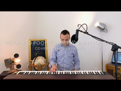 Return To Pooh Corner (Kenny Loggins) Cover by Kevin Laurence