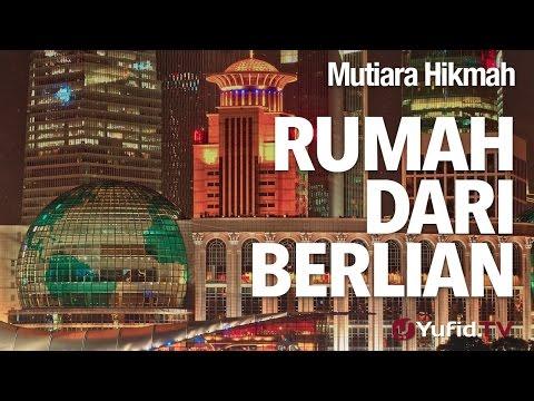 Mutiara Hikmah: Rumah Dari Berlian - Ustadz Ahmad Zainuddin, Lc.