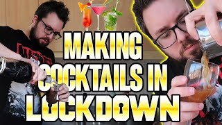 Making Cocktails In Lockdown!