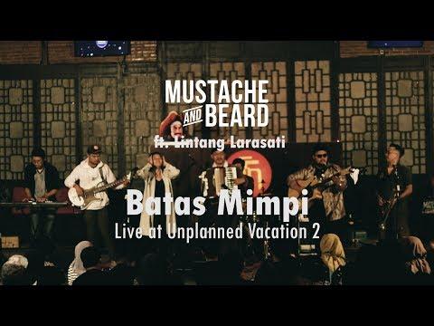 Download Mustache and Beard ft. Lintang Larasati - Batas Mimpi Live at Unplanned Vacation 2 Mp4 baru