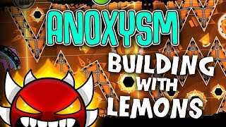 Building With Lemons - ANOXYSM ~ My second extreme demon! - Geometry Dash 2.11