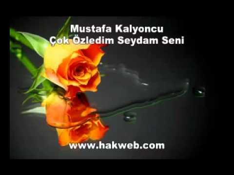 Mustafa Kalyoncu Çok Özledim Seydam Seni http www hakweb com