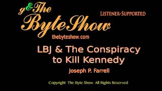 LBJ and the Conspiracy to Kill Kennedy, Joseph P. Farrell with GeorgeAnn Hughes on the Byte Show