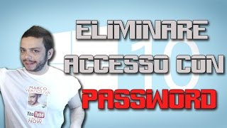 Rimuovere la Password da Windows 10 - Account Locale e Account Microsoft