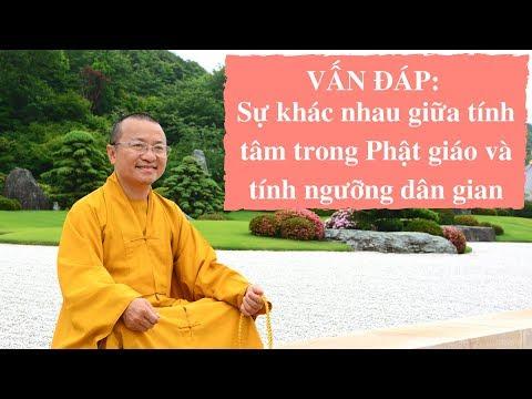 Vấn đáp: Sự khác nhau giữa tính tâm trong Phật giáo và tính ngưỡng dân gian