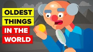Oldest Things In The World Today