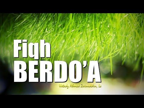 Ceramah Umum: Fiqh Berdoa - Ustadz Ahmad Zainuddin, Lc