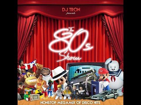 DJ Tron - The 80s Show - Nonstop Megamix Of Disco Hits (Part1)