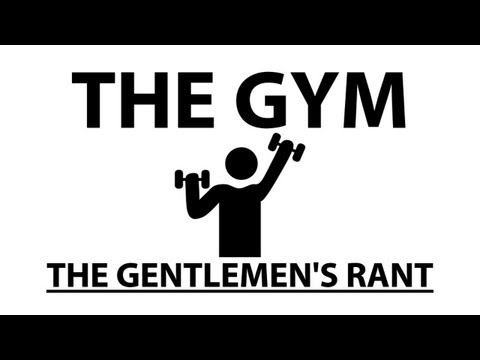 The Gym - The Gentlemen s Rant