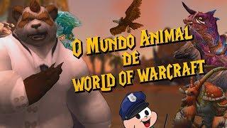 O MUNDO ANIMAL DE WORLD OF WARCRAFT