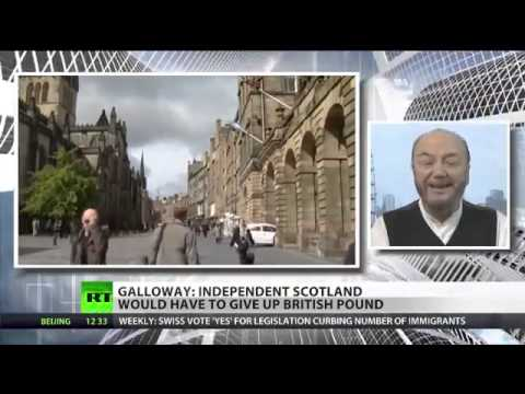 George Galloway on Scotland, the Pound and Independence
