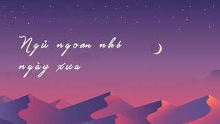 Ngủ ngoan nhé ngày xưa (Tác giả: Lương Đình Khoa)