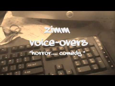 """Free VOICE-OVERS : Horror... Comedy.. Movies """"- ZIMM VOICE-OVERS"""
