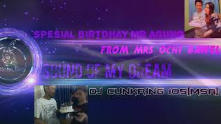 DJ CUNGKRING MSA[105]SOUND OF MY DREAM[MR,AGUNG FROM MRS,OCHI]