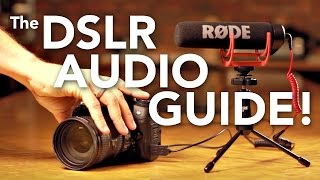 How to get professional DSLR audio: The RØDE VideoMic Guide
