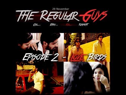 The Regular Guys (c.e.k.r) | Ep.2 Love Birds | Crime Web Series video