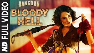 Bloody Hell Full Video Song | Rangoon | Saif Ali Khan, Kangana Ranaut, Shahid Kapoor | T-Series