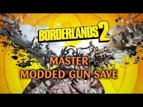 Borderlands 2 - Master Modded Gun Save (XBOX/PS3/PC)