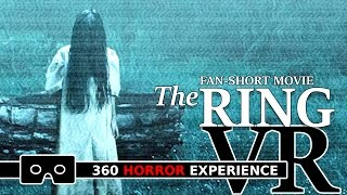 THE RING VR ( 360 Horror Experience ) / Fan Short Movie