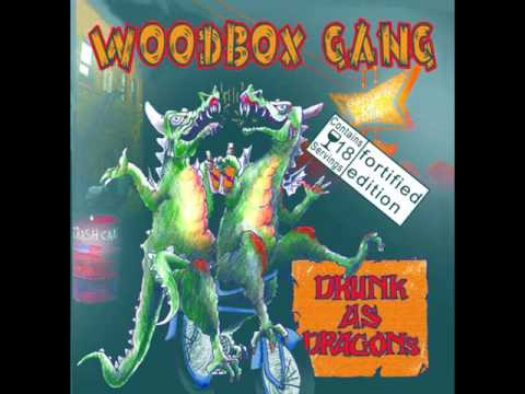 The Woodbox Gang - Drunk As Dragons