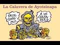 Calavera de Ayotzinapa versos de El Metiche soto video carton