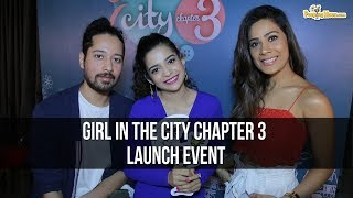 Girl In The City Chapter 3 Launch with Mithila Palkar and Rajat Barmecha