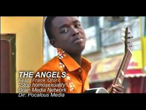 THE ANGELS - - STOP GAYISM IN GHANA