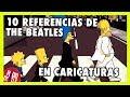 10 Referencias de THE BEATLES en Caricaturas  Radio-Beatle -
