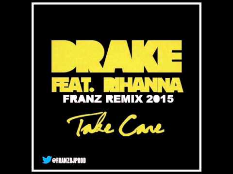 Drake Feat. Rihanna - Take Care (Franz Remix 2015) @Franzdjprod