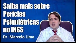 Perito explica tudo sobre perícias psiquiátricas no INSS - Dr. Marcelo Lima