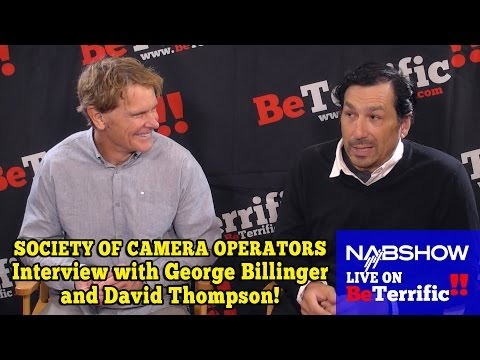 Society of Camera Operators Interview with George Billinger and David Thompson at NAB 2016!