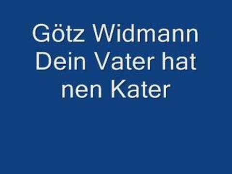 Goetz Widmann - Dein Vater Hat Nen Kater
