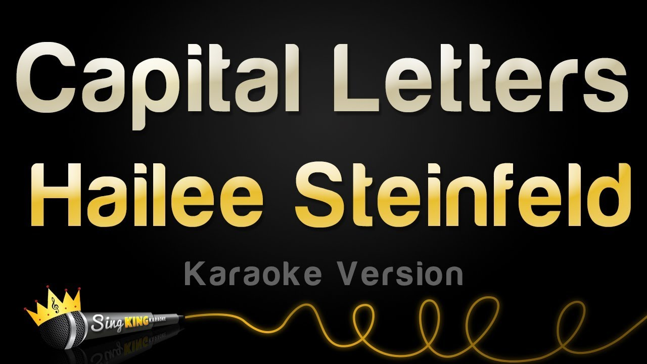 Hailee steinfeld capital letters lyrics