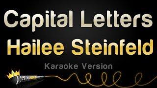 Download Lagu Hailee Steinfeld, BloodPop® - Capital Letters (Karaoke Version) Gratis STAFABAND