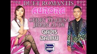 download lagu Gerry Mahesa & Jihan Audy - Gadis Baliku - gratis