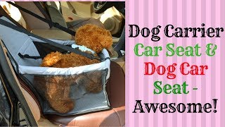 Dog Carrier Car Seat & Dog Car Seat - Awesome!